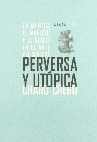 9788496775046: Perversa y Utopica