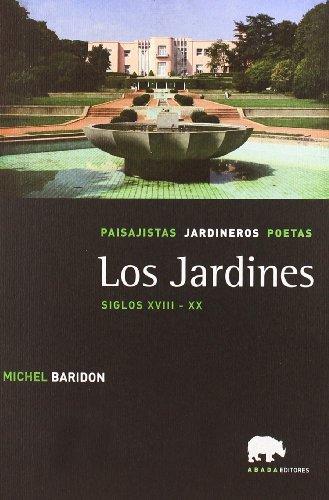9788496775367: Los jardines. Paisajistas, jardineros, poetas. Vol.III: Siglos XVIII-XX
