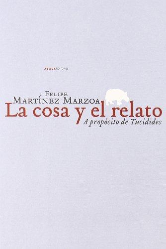 9788496775640: Cosa Y El Relato,La (LECTURAS DE HISTORIA)