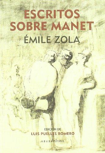 ESCRITOS SOBRE MANET: Émile Zola (Autor), Luis Puelles Romero (Ed.)