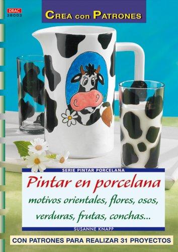 9788496777200: Serie pintar porcelana nº 3 PINTAR EN PORCELANA MOTIVOS ORIENTALES, FLORES, OSOS, VERDURAS, CONCHAS (Cp - S. Pintar Porcelana)