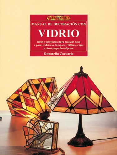 9788496777224: Curso de decoracion con vidrio/ The Stained Glass Classroom: Con las tecnicas Tiffany, emplomado y mosaico/ Projects Using Copper Foil, Lead & Mosaic Techniques