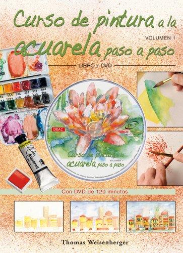 9788496777330: Curso de pintura a la acuarela/ Watercolor Painting Course: Paso a Paso/ Step by Step (Spanish Edition)