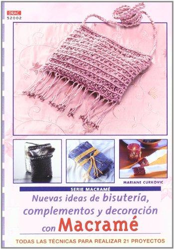 9788496777385: Serie Macramé nº 2. NUEVAS IDEAS DE BISUTERÍA, COMPLEMENTOS Y DECORACIÓN CON MACRAMÉ