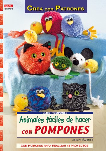 9788496777392: Animales fáciles de hacer con pompones / Animals easy to make with pompoms: Con patrones para realizar 13 proyectos / With Patterns for 13 Projects