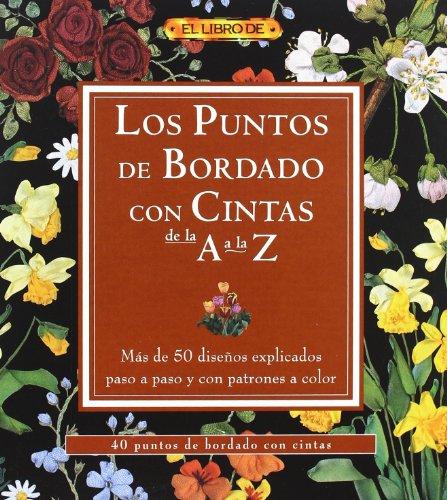 9788496777439: Los puntos de bordado con cintas de la A a la Z/ The Points of Knitting with Lace from A to Z (Spanish Edition)