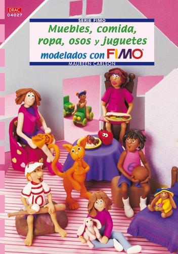 9788496777712: Muebles, Comida, Ropa, Osos y Juguetes Modelados con Fimo