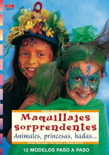 9788496777743: MAQUILLAJES SORPRENDENTES: ANIMALES, PRINCESAS, HADAS