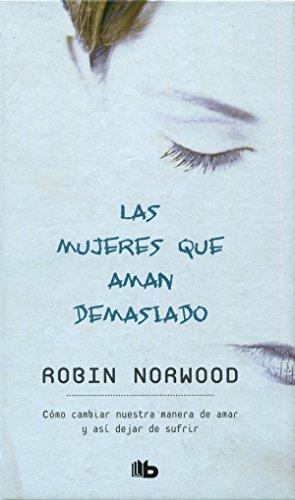 9788496778726: MUJERES QUE AMAN DEMASIADO (Coleccion Edicion Limitada) (Spanish Edition)