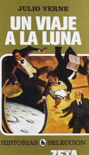 9788496778924: UN VIAJE A LA LUNA: SERIE: HISTORIAS SELECCION (ZETA BOLSILLO TAPA DURA)