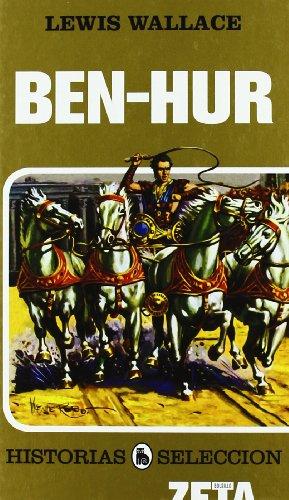 9788496778948: BEN-HUR: SERIE: HISTORIAS SELECCION [Mar 05, 2008] HELIODORO LILLO LUTTHEROTH; Wallace, Lewis; PUERTO BAGUENA, JAVIER and BOSCH PENALVA, ANTONIO