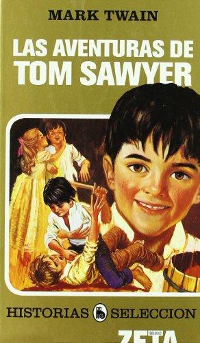 9788496778993: AVENTURAS DE TOM SAWYER: SERIE: HISTORIAS SELECCION (ZETA BOLSILLO TAPA DURA)