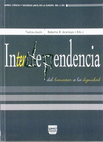 INTERDEPENDENCIA: DEL BIENESTAR A LA DIGNIDAD: Diego Gracia, Mª