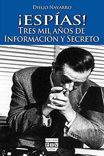 9788496780743: ¡Espías!: Tres Mil Años de Información y Secreto (Cultura de Inteligencia)