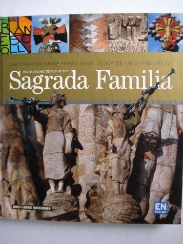 9788496783478: The Explatory Temple of the Sagrada Familia (English)