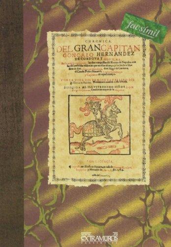 9788496784000: Facsimil: Chronica del Gran Capitan Goncalo Hernandez de Cordova y Aguilar