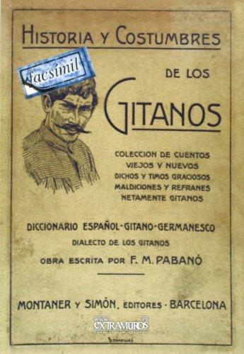 Historia y costumbres de los gitanos - Pabano, F. M.