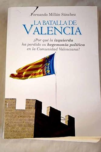 9788496785755: La batalla de Valencia, 1978-1999
