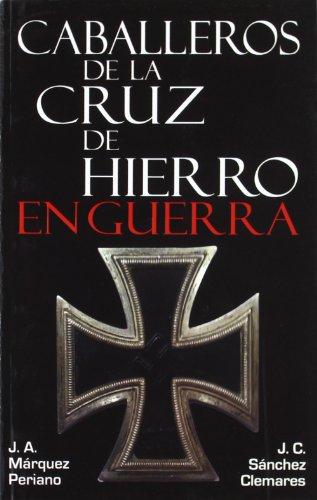 9788496789388: Caballeros de la Cruz de hierro en Guerra