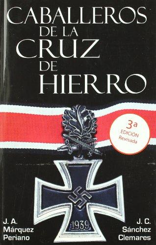 9788496789616: Caballeros de la Cruz de hierro