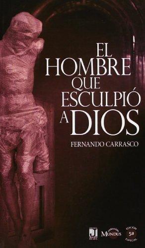 9788496790612: El hombre que esculpió a Dios