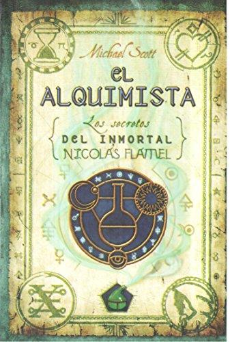 El alquimista (Los secretos del inmortal Nicolas Flamel) (Spanish Edition): Scott; Michael