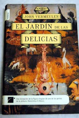 9788496791213: Jardin de las delicias, el (Novela Historica (roca))