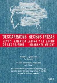 9788496797024: Desgarrados, hechos trizas/ Ruined, Shreds: Levi's America Latina Y Los Suenos De Los Tejanos (Spanish Edition)