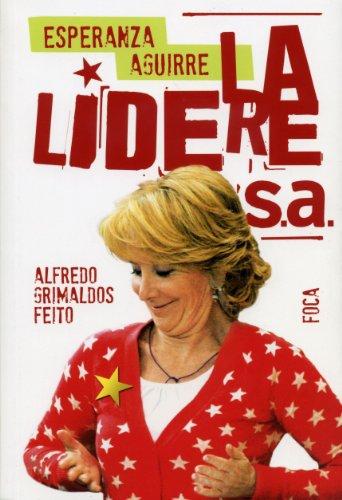 9788496797239: Esperanza Aguirre, la lideresa.