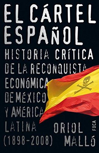 9788496797321: El cartel espanol / The Spanish Cartel: Historia critica de la reconquista economica de Mexico y America Latina (1898-2008) / Critical History of the ... / Investigation) (Spanish Edition)