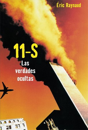 11-S / September 11: Las verdades ocultas: Eric Raynaud