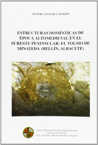 9788496800137: Estructuras domesticas de epoca altomedieval en sureste peninsular: el tolmo de minateda (hellin)