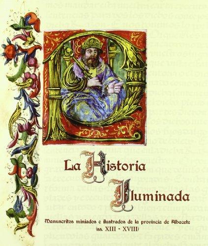 La Historia Iluminada. Manuscsritos Mianiados e Ilustrados: Luis Garcia-Sauco Belendez.