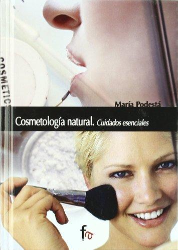 9788496804180: Cosmetologia natural / Natural Cosmetology: Cuidados esenciales / Essential Care