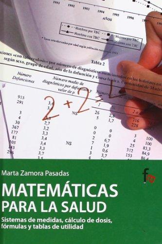 Matematicas para la salud. sistemas de medidas, calculo de dosis, formulas y tablas de utilidad (...