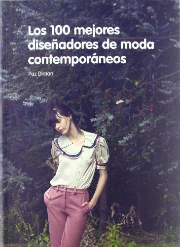 9788496805897: Los 100 mejores diseñadores de moda contemporáneos