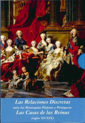 9788496813168: Las Relaciones Discretas entre las Monarquías Hispana y Portuguesa (Estuche 3 Vols.): Las Casas de las Reinas (siglos XV-XIX) (La Corte en Europa)