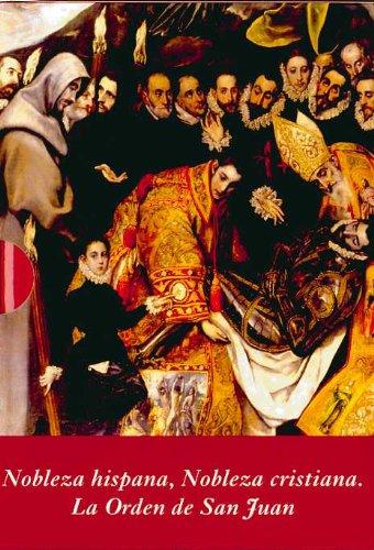 9788496813298: Nobleza hispana, Nobleza cristiana. La Orden de San Juan, 2 vols.
