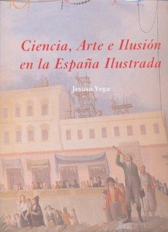 9788496813489: Ciencia, Arte e Ilusión en la España Ilustrada (La Corte en Europa - Maior)