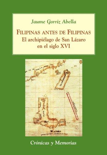 Filipinas antes de Filipinas: el archipiélago de: Gorriz Abella, Jaume