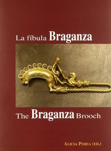 La Fibula Braganza: The Braganza Brooch (Hardback): Alicia Perea