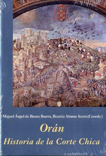 9788496813618: Orán. Historia de la Corte Chica (La Corte en Europa)
