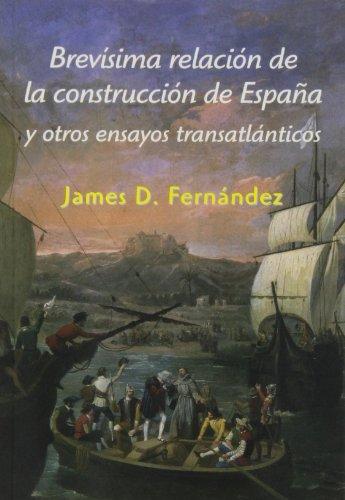 9788496813861: Brevísima Relación De La Construcción De España - Y Otros Ensayos Transatlánticos