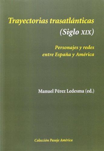 9788496813892: Trayectorias Trasatlánticas (Siglo XIX). Personajes Y Redes Entre España Y América (Pasaje América)