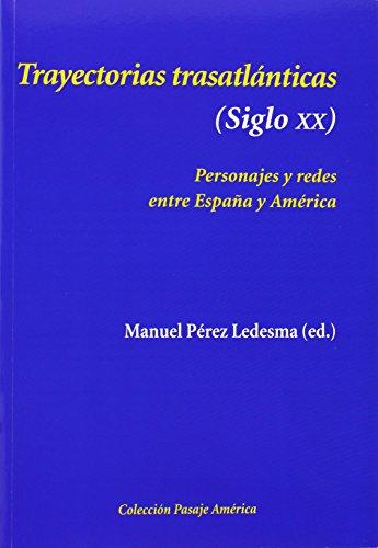9788496813915: Trayectorias Trasatlánticas (Siglo XX). Personajes Y Redes Entre España Y América (Pasaje América)