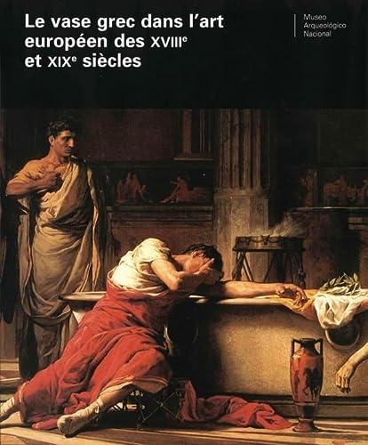 le vase grec dans l'art europeen des xviiie et xixe siecles: Paloma Cabrera