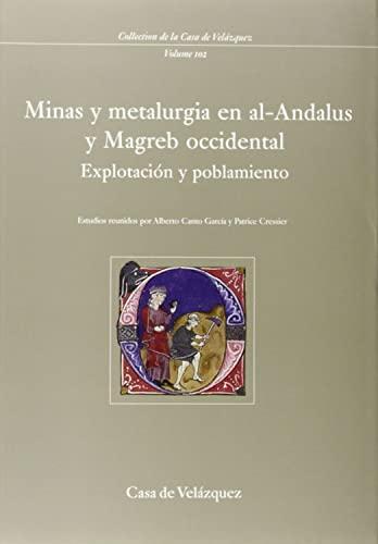 Minas y Metalurgia En Al-Andalus y Magreb Occidental: Explotacion y Poblamiento (Collection de la ...