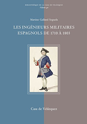les ingénieurs militaires espagnols de 1710 à 1803