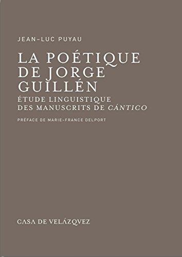 La poétique de Jorge Guillén: Jean-Marie Puyau