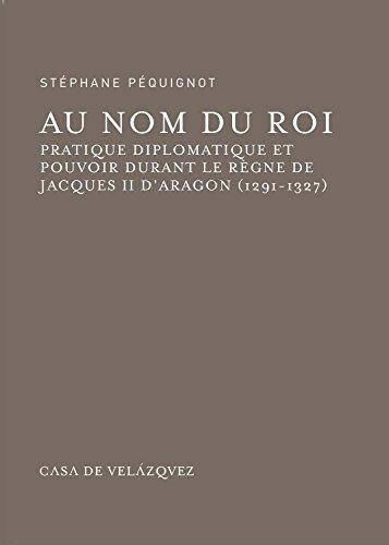 """""""au nom du roi ; pratique diplomatique et pouvoir durant le règne de Jacques II d'..."""
